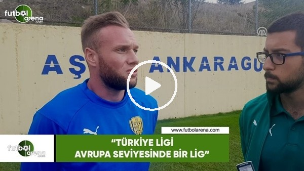 """'Moulin: """"Türk ligi Avrupa seviyesinde bir lig"""""""