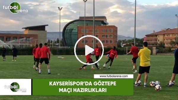Kayserispor'da Göztepe maçı hazırlıkları
