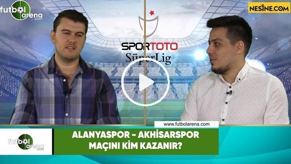Alanyaspor - Akhisarspor maçını kim kazanır?