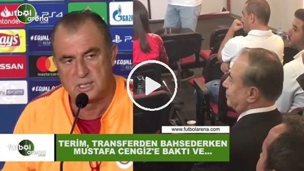 'Fatih Terim, transferden bahsederken Mustafa Cengiz'e baktı ve...