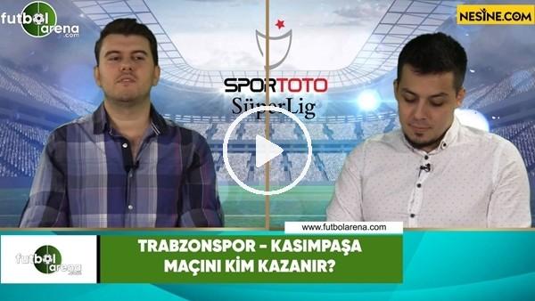 'Trabzonspor - Kasımpaşa maçını kim kazanır?
