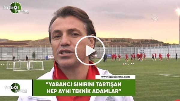 """Tamer Tuna: """"Yabancı sınırını tartışan hep aynı teknik adamlar"""""""