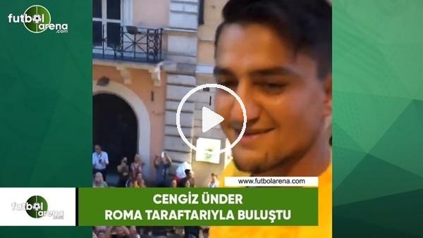 'Cengiz Ünder, Roma taraftarıyla buluştu!