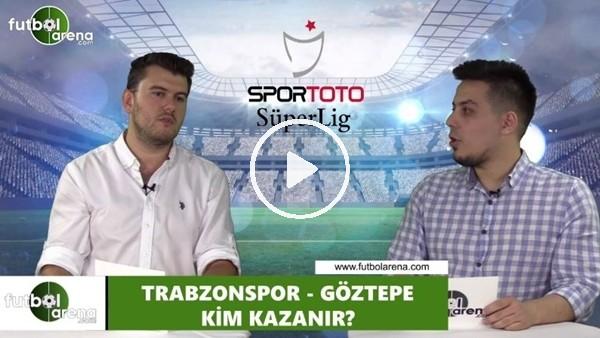 'Trabzonspor - Göztepe maçını kim kazanır?