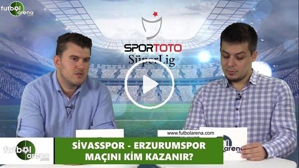 Sivasspor - Erzurumspor maçını kim kazanır?