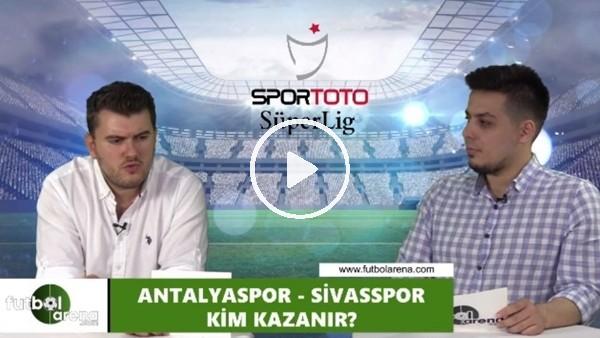 Antalyaspor - Sivasspor maçını kim kazanır?