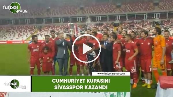'Cumhuriyet Kupası'nı Sivasspor kazandı!