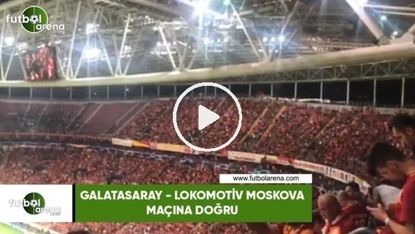 'Galatasaray - Lokomotiv maçı öncesi tribünler