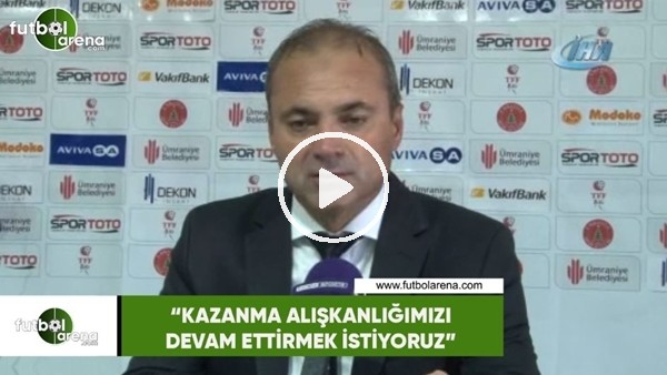 """'Erkan Sözeri: """"Kazanma alışkanlığımızı devam ettirmek istiyoruz"""""""