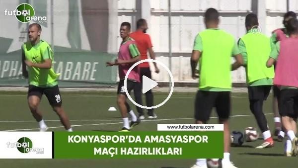 'Konyaspor'da Amasyaspor maçı hazırlıkları