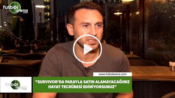 """'Ahmet Dursun: """"Survivor'da parayla satın alamayacağınız hayat tecrübesi ediniyorsunuz"""""""