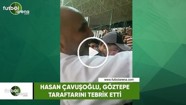 Hasan Çavuşoğlu, Göztepe taraftarını tebrik etti