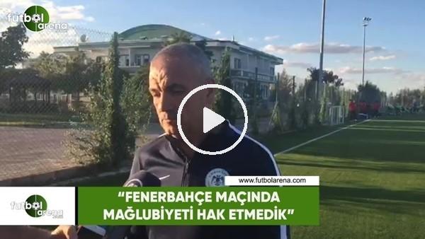"""'Rıza Çalımbay: """"Fenerbahçe maçında mağlubiyeti hak etmedik"""""""