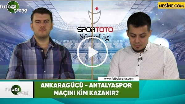 'Ankaragücü - Antalyaspor maçını kim kazanır?
