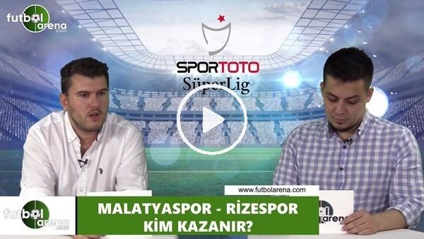 'Yeni Malatyaspor - Çaykur Rizespor maçını kim kazanır?