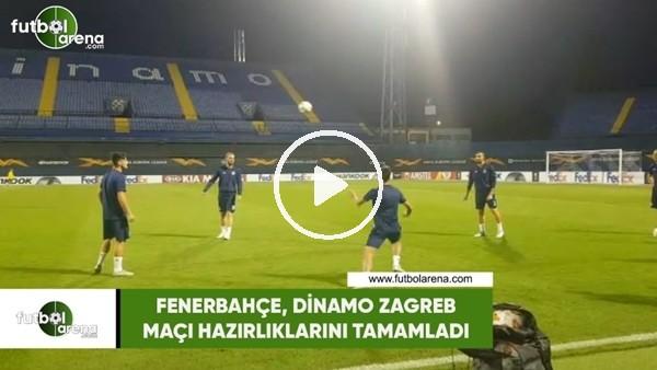 Fenerbahçe, Dinamo Zagreb maçı hazırlıklarını tamamladı