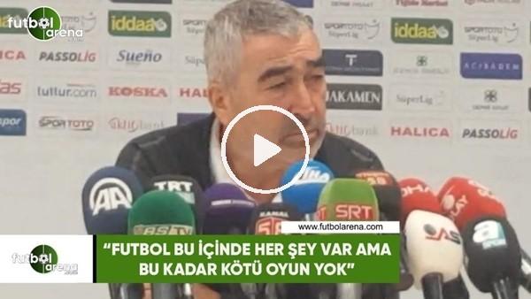 """'Samet Aybaba: """"Futbol bu içinde her şey var ama bu kadar kötü oyun yok"""""""