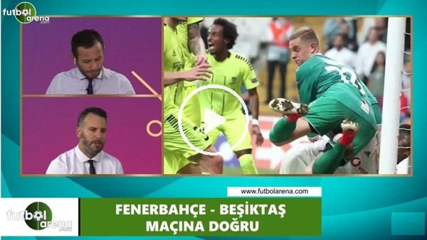 'FutbolArena TV'de Fenerbahçe - Beşiktaş derbisine doğru