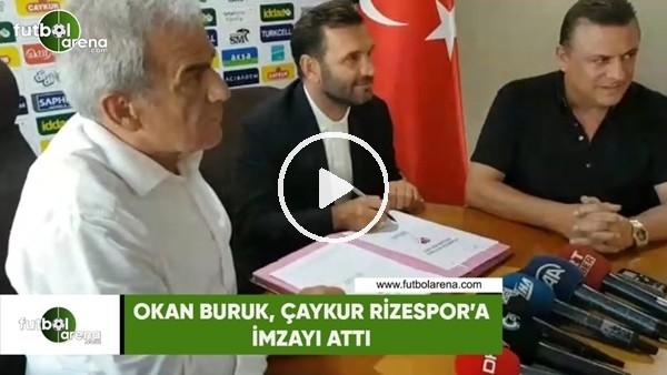 'Okan Buruk, Çaykur Rizespor'a imzayı attı