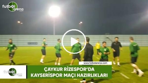 'Çaykur Rizespor'da Kayserispor maç hazırlıkları