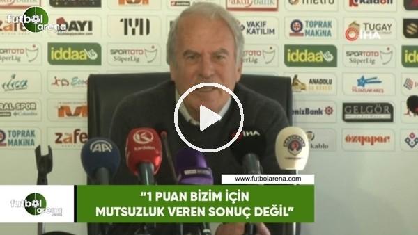 """'Mustafa Denizli: """"1 puan bizim için mutsuzluk veren sonuç değil"""""""