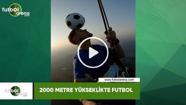 '2000 metre yükseklikte futbol
