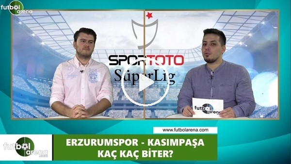 'Erzurumspor - Kasımpaşa maçını kim kazaznır?