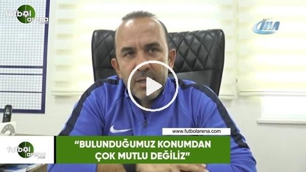 """'Mehmet Özdilek: """"Bulunduğumuz konumdan çok mutlu değiliz"""""""