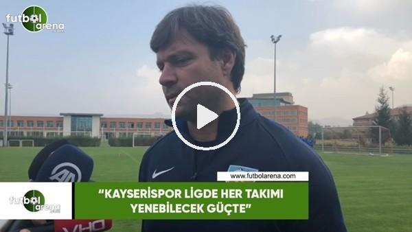 """'Ertuğrul Sağlam: """"Kayserispor ligde her takımı yenebilecek güçte"""""""