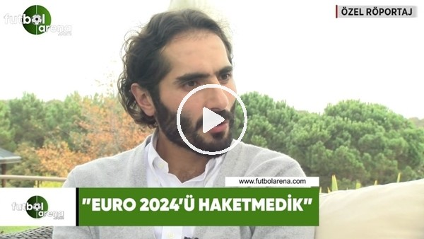 """'Hamit Altıntop: """"EURO 2024'ü hak etmedik"""""""