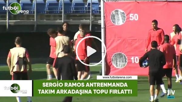 'Sergio Ramos antrenmanda takım arkadaşına topu fırlattı