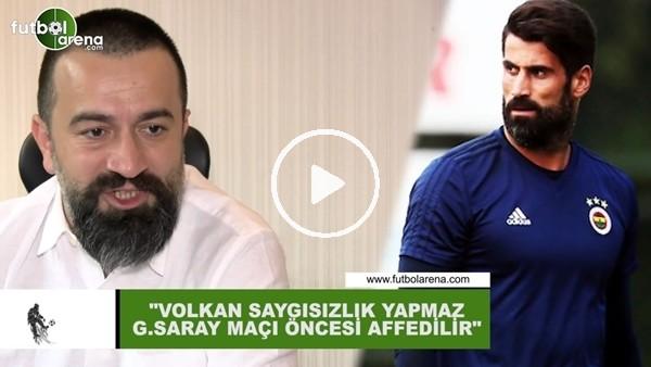 """'Murat Aşık: """"Volkan Demirel saygısızlık yapmaz, Galatasaray maçı öncesi affedilir"""""""