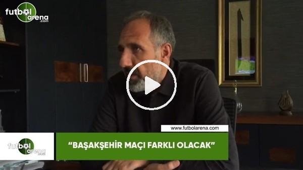 """'Konyaspor 2. Başkanı Selçuk Aksoy: """"Başakşehir maçı farklı olacak"""""""
