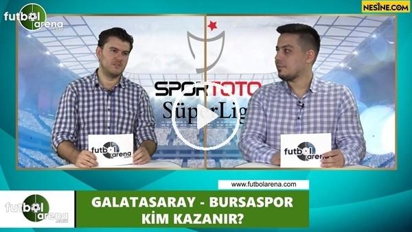 'Galatasaray - Bursaspor maçını kim kazanır?