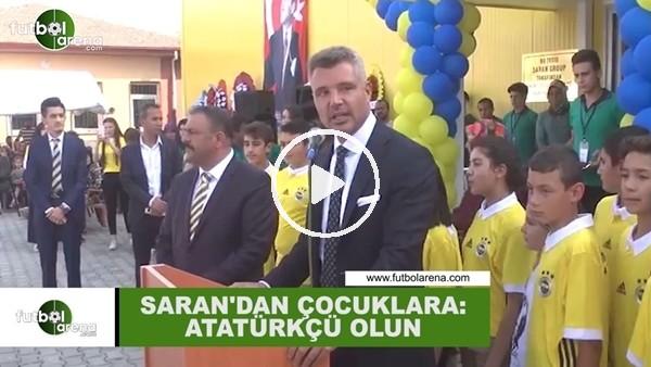 """'Sadettin Saran'dan çocuklara: """"Çok çalışın ve Atatürkçü olun"""""""