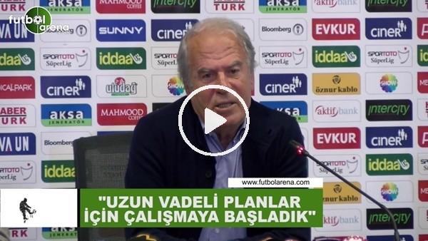 """'Mustafa Denizli: """"Uzun vadeli planlar için çalışmaya başladık"""""""