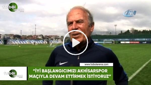 """'Mustafa Denizli: """"İyi başlangıcımızı Akhisarspor maçıyla devam ettirmek istiyoruz"""""""