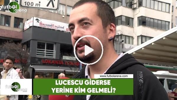 'Lucescu giderse yerine kim gelmeli?