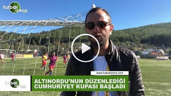 'Altınordu'nun düzenlediği Cumhuriyet Kupası başladı