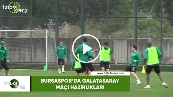 'Bursaspor'da Galatasaray maçı hazırlıkları