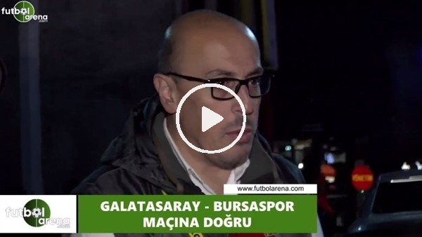 'FutbolArena TV'de Galatasaray - Bursaspor maçına doğru