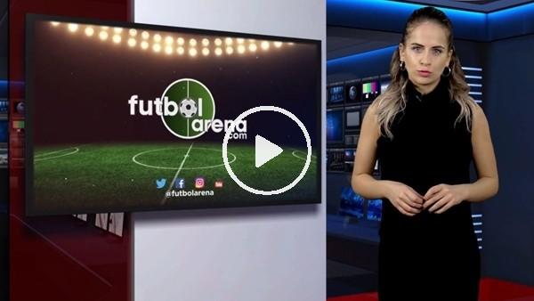 'FutbolArena haber turu (15 Ekim 2018)
