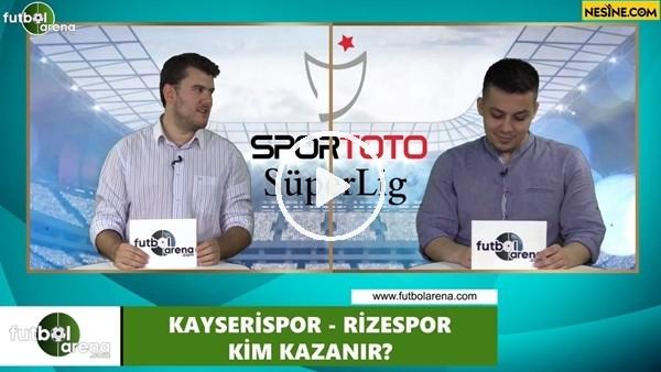 'Kayserispor - Çaykur Rizespor maçını kim kazanır?