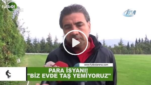 """'Osman Özköylü: """"Bizim çocuklar evde taş yemiyor. Yönetim paramızı ödesin!"""""""