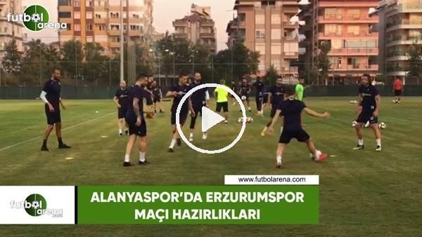 'Alanyaspor'da Erzurumspor maçı hazırlıkları