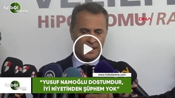"""'Fikret Orman: """"Yusuf Namoğlu dostumdur, iyi niyetinden şüphem yok"""""""