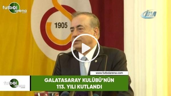 'Galatasaray Kulübü'nün 113. yılı kutlandı