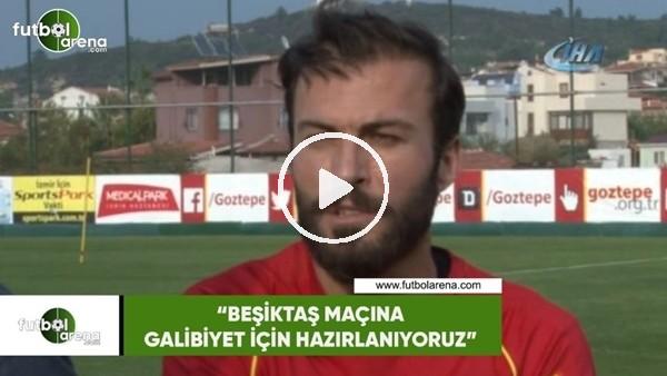 """'Berkan Emir: """"Beşiktaş maçına galibiyet için hazırlanıyoruz"""""""