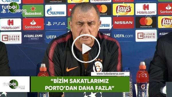 """'Fatih Terim: """"Bizim sakatlarımız Porto'dan daha fazla"""""""