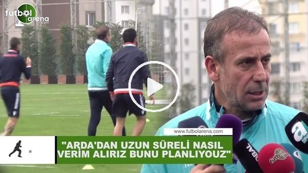 """'Abdullah Avcı: """"Arda Turan'dan uzun süreli nasıl verim alarız bunu planlıyoruz"""""""